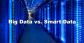 Big-Data-vs-Smart-Data