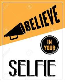 """Inspirational quote. """"Believe in your selfie"""", vector eps10"""